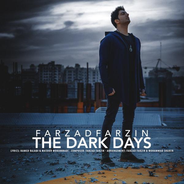 دانلود موزیک ویدیو جدید فرزاد فرزین به نام روزهای تاریک
