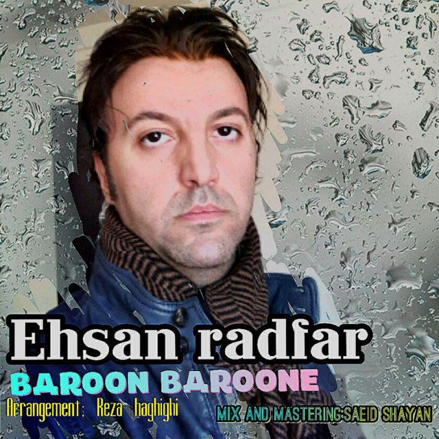 دانلود آهنگ جدید احسان رادفر به نام بارون بارونه